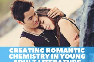 Creating Romantic Chemistry in Young Adult Literature