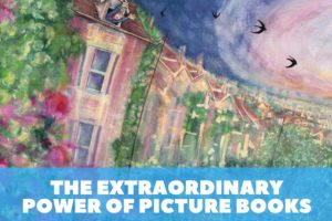 The Extraordinary Power of Picture Books