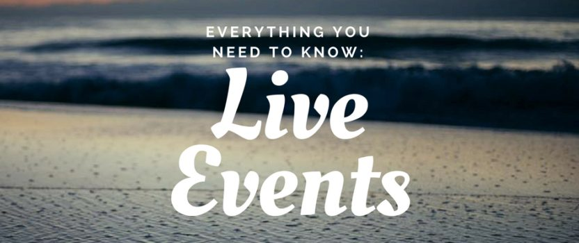 Everything You Need to Know: Live Events