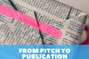An Editor's-Eye View of the Making of a Book: From Pitch to Publication