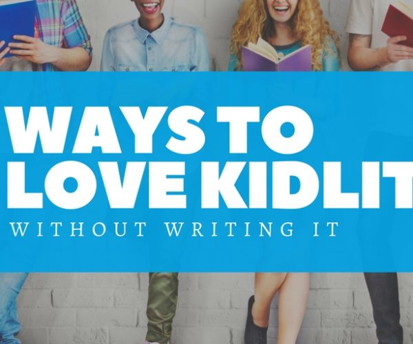 5 Ways to Love Kidlit