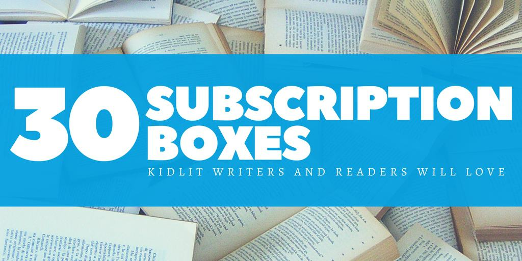 30 Subscription Boxes Kidlit Writers and Readers Will Love