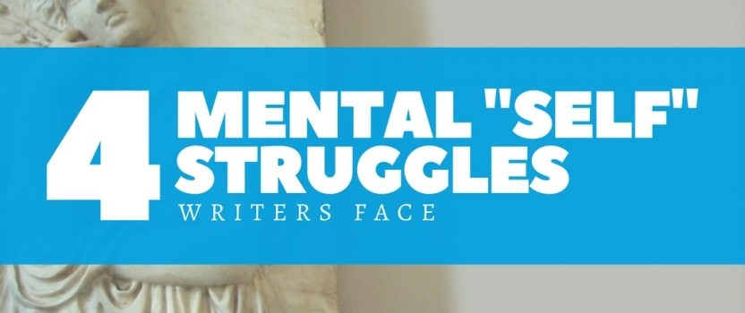 "4 Mental ""Self"" Struggles Writers Face"