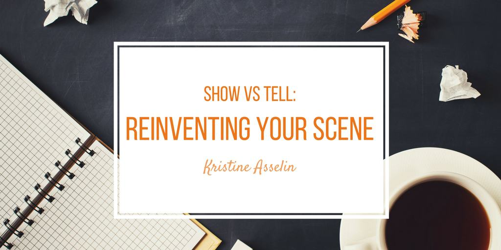 Show vs. Tell: Reinventing Your Scene