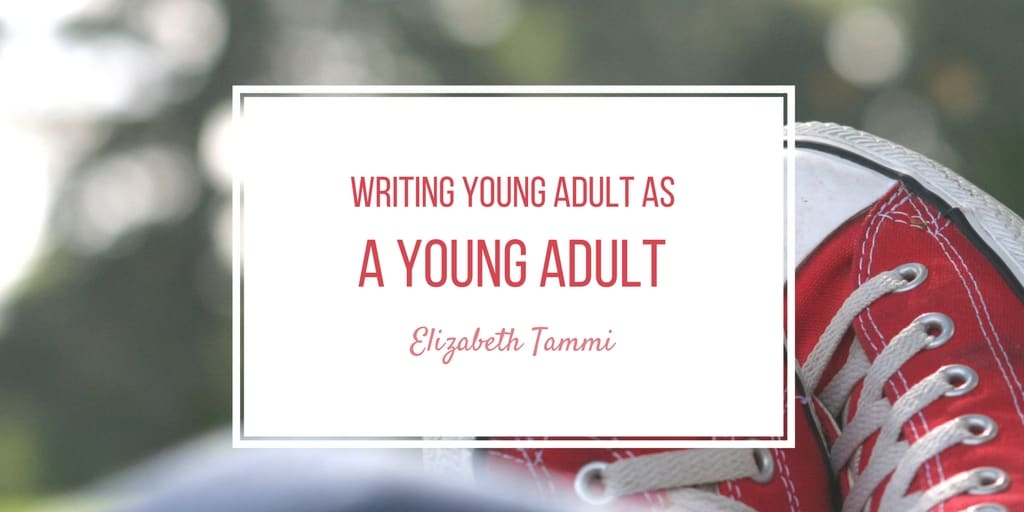Writing Young Adult as a Young Adult